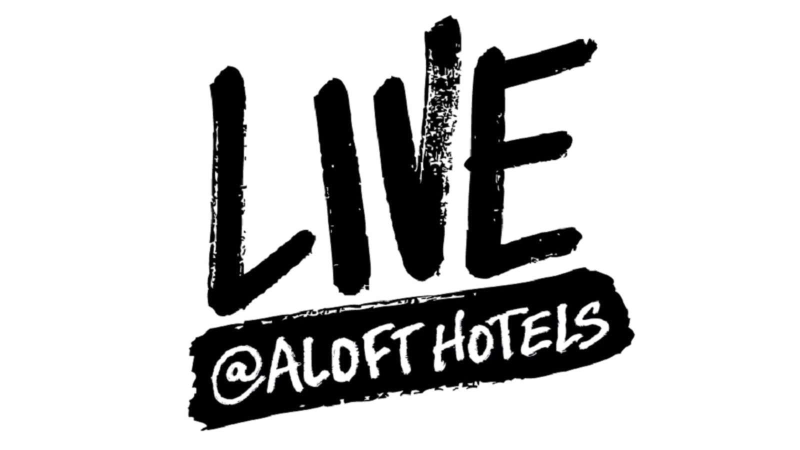 Live at Aloft Hotels